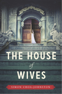 The House of Wives, by Simon Choa-Johnston