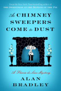 As Chimney Sweepers Come to Dust, by Alan Bradley (book #7 in the Flavia de Luce series)